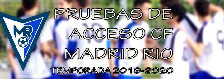 PRUEBAS DE ACCESO CLUB DE FÚTBOL MADRID RÍO – TEMPORADA 2019-2020